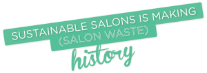 Sustainable-Salons_Make-Salon-Waste-History-3-1200x429